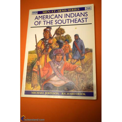 AMERICANS INDIANS OF THE SOUTHEAST, osprey men at arms n°288, 1873rmp